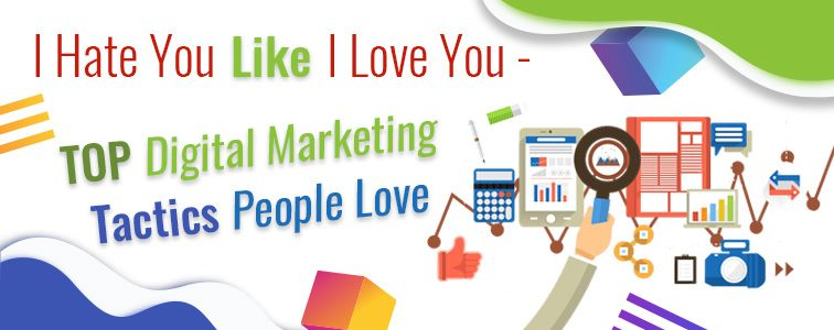 Top Digital Marketing Tactics People Love